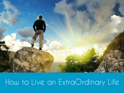 Online Course How to Live an Extraordinary Life