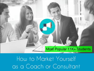 How to Market Yourself as a Coach or Consultant Most Popular