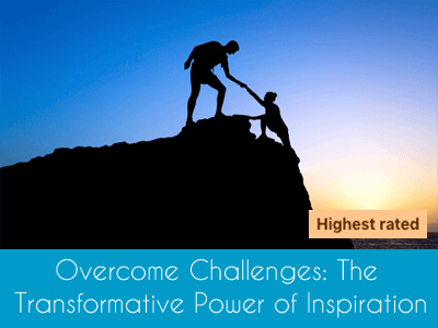 Overcome Challenge The Transformational Power of Inspiration Highest Rated