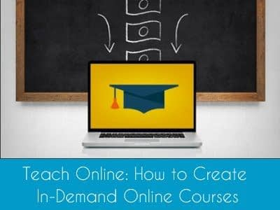 Online Course Teach Online How to Create In Demand Online Courses
