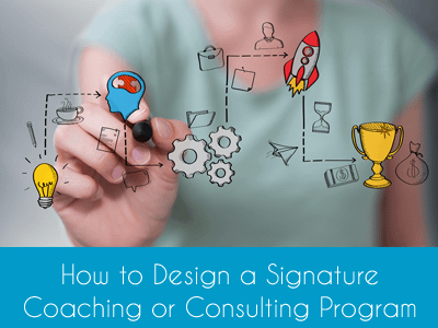 Online Course How to Design a Signature Coaching or Consulting Program